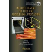 Infrared Heating for Food and Agricultural Processing by Zhongli Pan