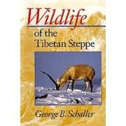 Wildlife of the Tibetan Steppe by George B. Schaller