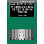 Band Theory of Solids by University Lecturer in the Theory of Metals and Fellow and Lecturer in Mathematical Physics Simon L Altmann