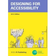 Designing for Accessibility by Centre for Accessible Environments