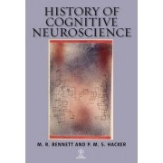 History of Cognitive Neuroscience by M. R. Bennett