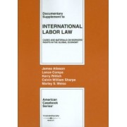 Documentary Supplement to International Labor Law by James Atleson