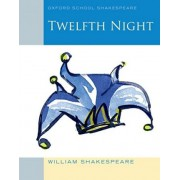 Oxford School Shakespeare: Twelfth Night 2010 by William Shakespeare