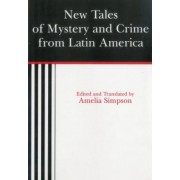 New Tales of Mystery and Crime from Latin America by Amelia S. Simpson
