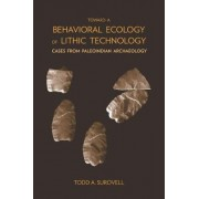 Toward a Behavioral Ecology of Lithic Technology by Todd A. Surovell