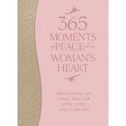 365 Moments of Peace for a Woman's Heart by Baker Book Publishing