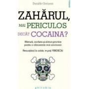 Zaharul mai periculos decat cocaina - Daniele Gerkens