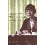 Reading Mansfield and Metaphors of Form by W. H. New