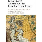 Pagans and Christians in Late Antique Rome by Michele Renee Salzman