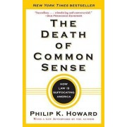 The Death of Common Sense by Philip K Howard