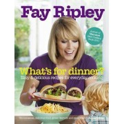 What's for Dinner? by Fay Ripley