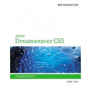 New Perspectives on Adobe Dreamweaver Cs5, Comprehensive by Mitch Geller