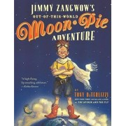 Jimmy Zangwow's Out-Of-This-World Moon-Pie Adventure by Tony DiTerlizzi
