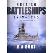 British Battleships 1919-1945 by R. A. Burt