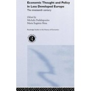 Economic Thought and Policy in Less Developed Europe by Maria Eugenia Mata