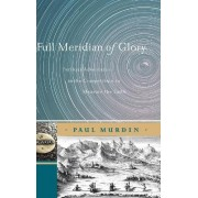 Full Meridian of Glory by Paul Murdin