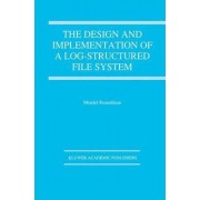 The Design and Implementation of a Log-Structured File System by Mendel Rosenblum
