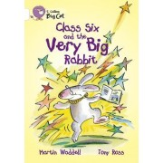 Collins Big Cat: Class Six and the Very Big Rabbit Workbook by Martin Waddell