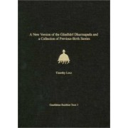 A New Version of the Gandhari Dharmapada and a Collection of Previous-Birth Stories by Timothy Lenz