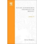 Progress in Nucleic Acid Research and Molecular Biology: Volume 75 by Kivie Moldave