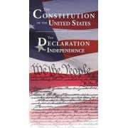 The Constitution of the United States and The Declaration of Independence by Delegates Of The Constitutional Convention