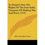 An Enquiry Into the Rights of the East-India Company of Making War and Peace (1772) by Shropshire Printer Walter Shropshire Printer