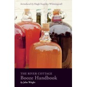 The River Cottage Booze Handbook by John Wright
