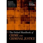 The Oxford Handbook of Crime and Criminal Justice by Michael Tonry