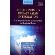 The Economics of East Asian Integration by Masahisa Fujita