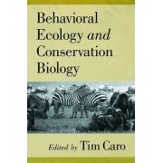 Behavioral Ecology and Conservation Biology by Tim Caro