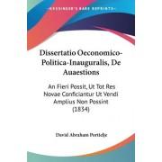 Dissertatio Oeconomico-Politica-Inauguralis, de Auaestions by David Abraham Portielje