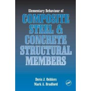 Elementary Behaviour of Composite Steel and Concrete Structural Members by Deric J. Oehlers