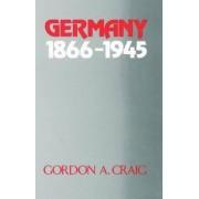 Germany 1866-1945 by Gordon A. Craig