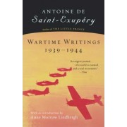 Wartime Writings 1939-1944 by Antoine de Saint-Exupery