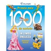 PRIMELE MELE 1000 DE CUVINTE IN LB. ENGLEZA. DICTIONAR ILUSTRAT