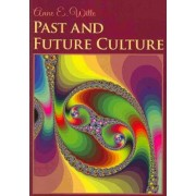 Past and Future Culture by Anne E Witte
