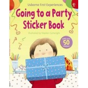 Usborne First Experiences Going to a Party Sticker Book by Anne Civardi