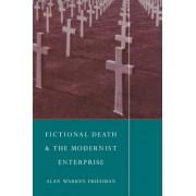 Fictional Death and the Modernist Enterprise by Alan Warren Friedman