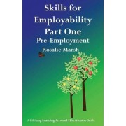 Skills for Employability: Pre-Employment: Part 1 by Rosalie Marsh