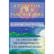 Ayurveda y Panchakarma by Dr Sunil Joshi