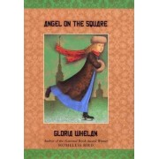 Angel on the Square by Gloria Whelan