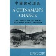 A Chinaman's Chance by Liping Zhu