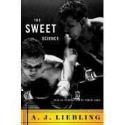 The Sweet Science by A. J Liebling