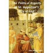 The Political Aspects of St. Augustine's City of God by John Neville Figgis