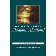 William Faulkner's Absalom, Absalom! by Fred Hobson