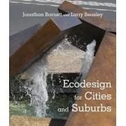 Ecodesign for Cities and Suburbs by Jonathan Barnett