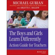 The Boys and Girls Learn Differently! by Michael Gurian