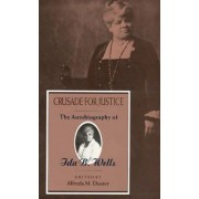 Crusade for Justice by Ida B Wells