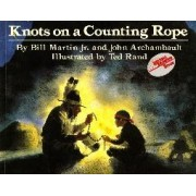 Knots on a Counting Rope by Jr. Bill Martin
