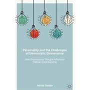 Personality and the Challenges of Democratic Governance by Aaron Dusso